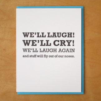 We'll Laugh! We'll Cry!