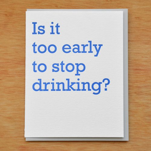 Stop Drinking Letterpress Card