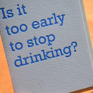 Stop Drinking Letterpress Card