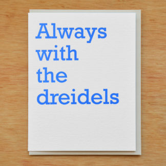 Always With the Dreidels