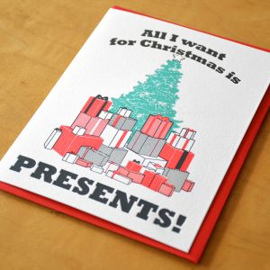 All I Want Is Presents Letterpress Card