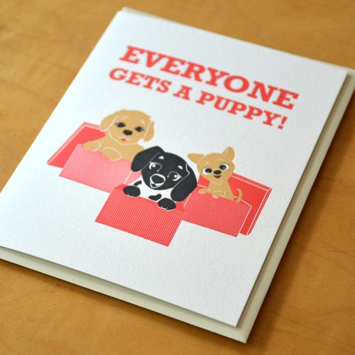 Everyone Gets A Puppy Letterpress Card
