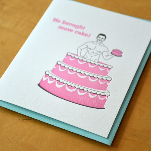 He Brought More Cake Letterpress Card