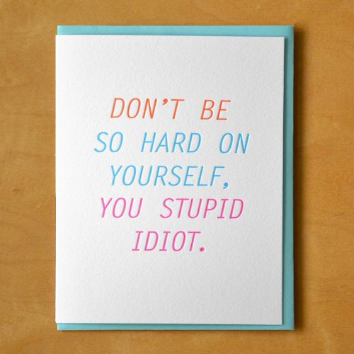 Stupid Idiot Letterpress Card