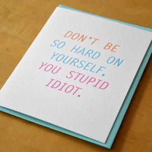 Stupid Idiot Letterpress Card