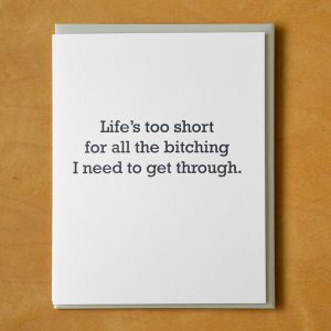 Life's Too Short Letterpress Card