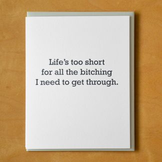 Life's Too Short Letterpress Card